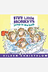 Five Little Monkeys Jump in the Bath (A Five Little Monkeys Story) Kindle Edition