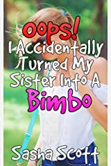 Oops! I Accidentally Turned My Sister Into A Bimbo (Voice Warp Book 2) Kindle Edition