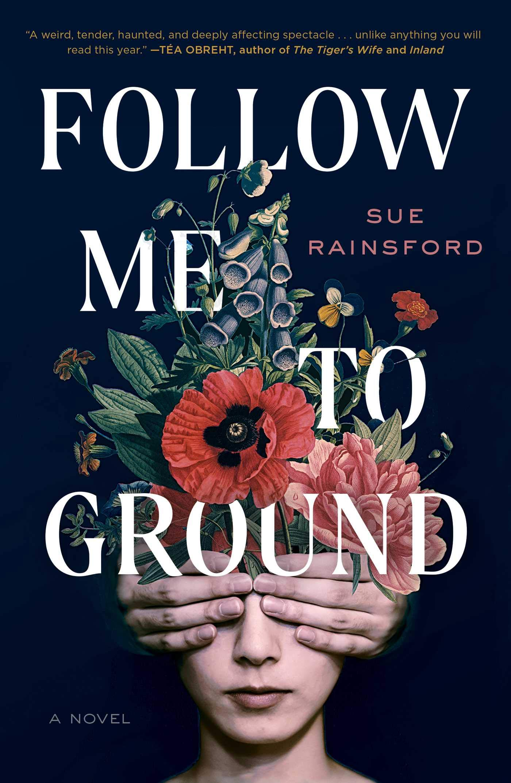Amazon.com: Follow Me to Ground: A Novel (9781982133634): Rainsford, Sue:  Books