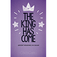 The King Has Come: Advent Readings In Isaiah