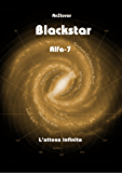 Blackstar - Alfa-7: L'attesa infinita
