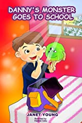 Danny's Monster Goes to School (Danny Books Book 5) Kindle Edition