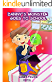 Danny's Monster Goes to School (Danny Books Book 5)