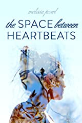 The Space Between Heartbeats Kindle Edition