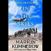 In the Skies (Berlin Fractured Book 3)