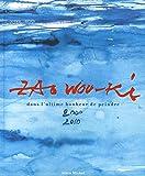 Zao Wou-Ki : Dans l'ultime bonheur de peindre 2000-2010