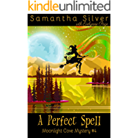 A Perfect Spell: A Paranormal Cozy Mystery (Moonlight Cove Mystery Book 4)