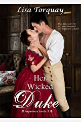 Her Wicked Duke: Imperious Lords 3 Kindle Edition