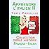 Apprendre l'italien II - Texte parallèle (Français - Italien) Collection drôle histoire