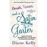 Death, Taxes, and a Satin Garter: A Tara Holloway Novel