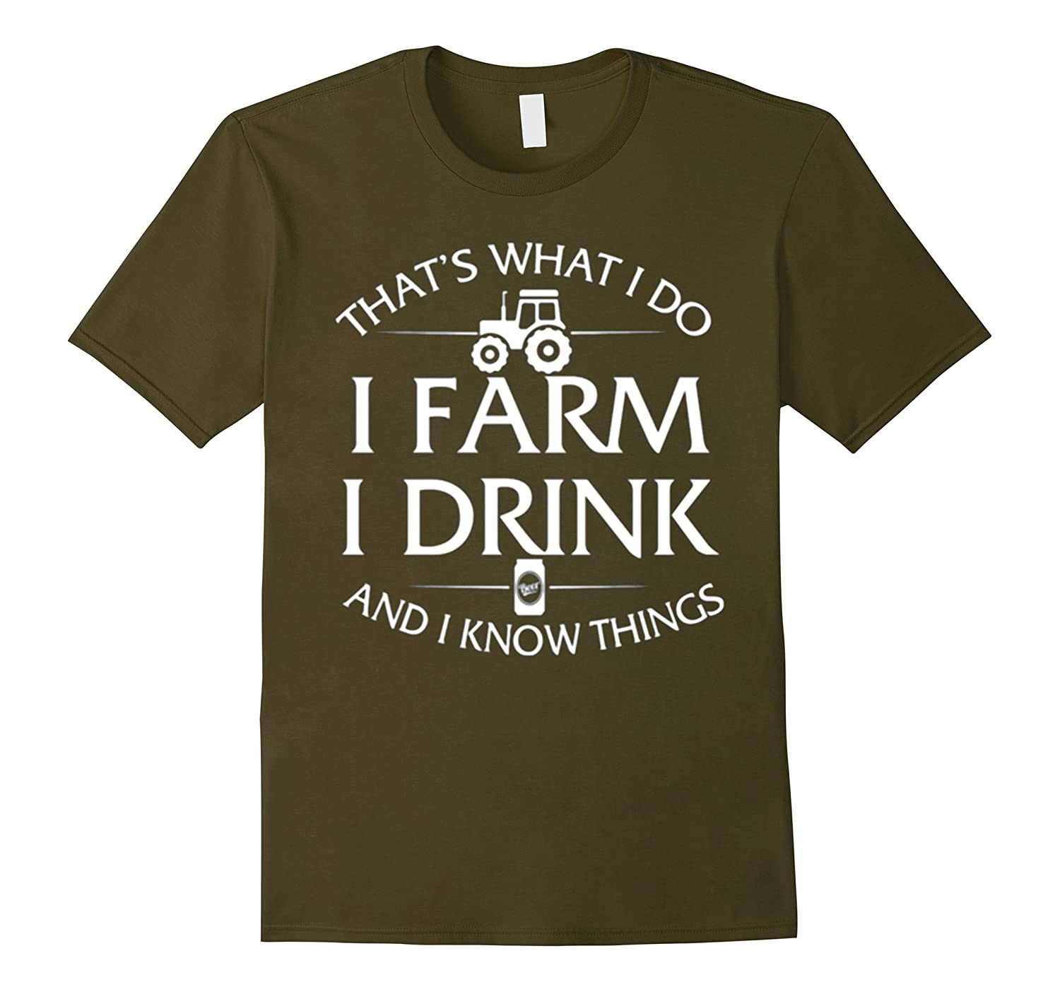Thats What I Do I Farm I Drink And I Know Things T-Shirt-CD