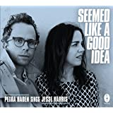 Seemed Like A Good Idea - Petra Haden Sings Jesse Harris