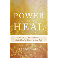 Power to Heal: Keys to Activating God's Healing Power in Your Life (English Edition)