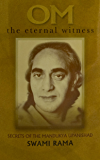 OM the Eternal Witness: Secrets of the Mandukya Upanishad