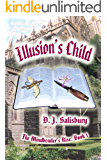 Illusion's Child (The Mindbender's Rise Book 1)