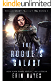 The Rogue's Galaxy (The Infinity Project Book 1)