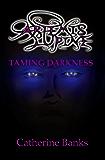 Taming Darkness: Artemis Lupine #4