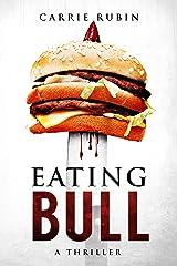 Eating Bull Kindle Edition