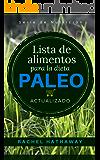 Lista de alimentos para la dieta Paleo: Actualizado / Spanish Language Edition (Updated Paleo Diet Food List Book) (Serie de Nutrición) (Spanish Edition)