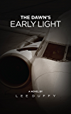 The Dawn's Early Light: A Mike Elliot Thriller Book I, Revised Edition