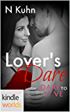 Dare To Love Series: Lover's Dare (Kindle Worlds Novella)