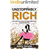 Unstoppably Rich: Her Guide to Becoming a Six-Figure Woman and Being Financially Free