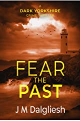 Fear the Past - The Dark Yorkshire Crime Thrillers (Book 5) Kindle Edition