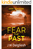 Fear the Past - The Dark Yorkshire Crime Thrillers (Book 5)