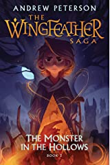 The Monster in the Hollows: The Wingfeather Saga Book 3 Hardcover
