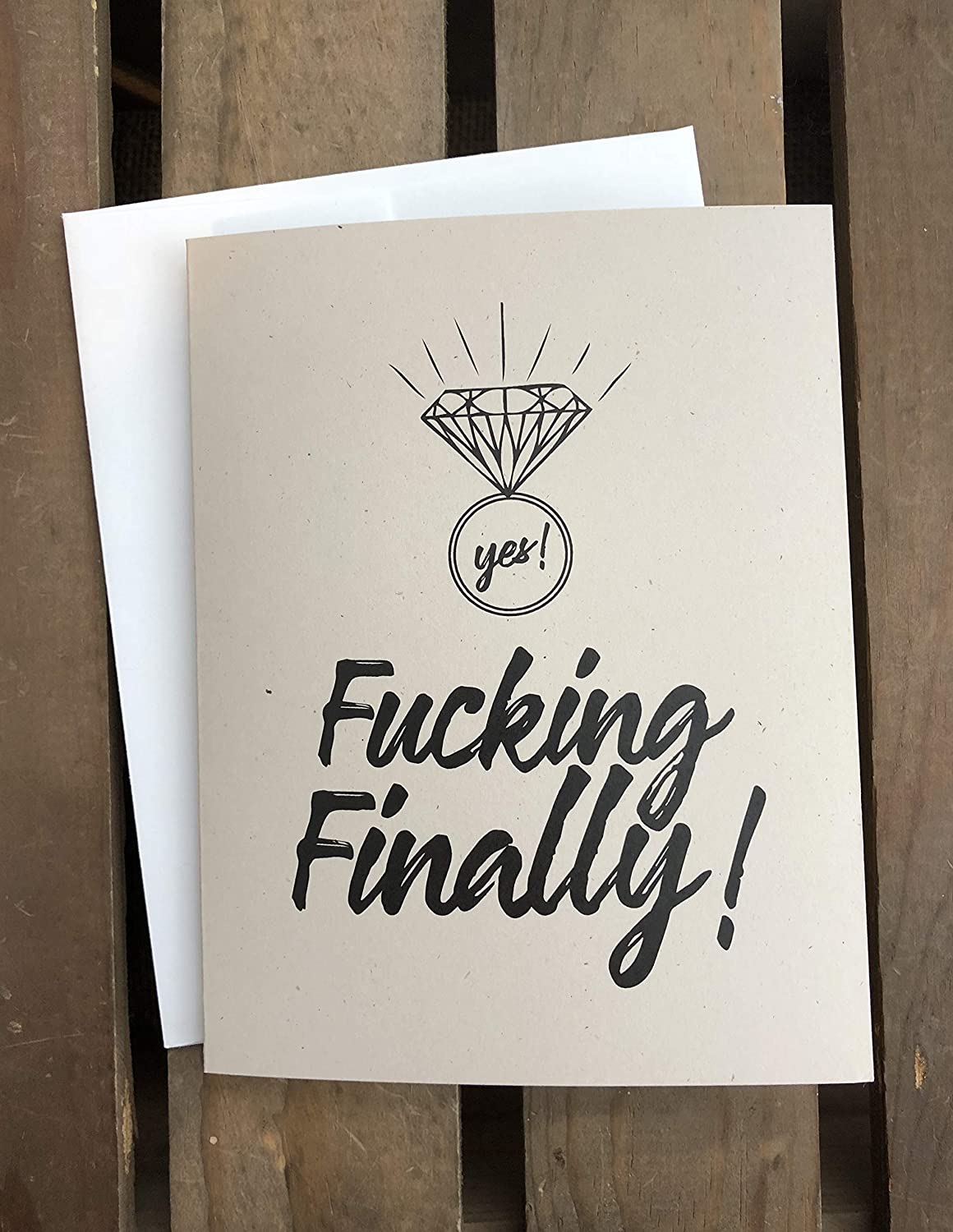 Fucking Finally Engagement Wedding Card - Ring Bling - Note Card - FUNNY - Recycled - Eco Friendly