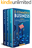 E-Commerce Business: 3 Books in 1: The Ultimate Guide to Make Money Online From Home and Reach Financial Freedom…