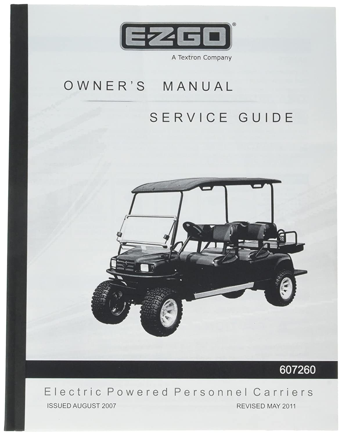 Amazon.com : EZGO 607260 2007 Owner's Manual and Service Guide for Electric  Personnel Carrier Turf Vehicles : Outdoor Decorative Fences : Garden &  Outdoor