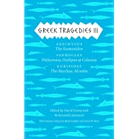 Greek Tragedies 3: Aeschylus: The Eumenides; Sophocles: Philoctetes