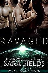 Ravaged: A Dark Sci-Fi Reverse Harem Romance (Vakarran Captives Book 3) Kindle Edition