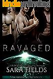 Ravaged: A Dark Sci-Fi Reverse Harem Romance (Vakarran Captives Book 3)