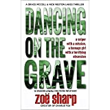 DANCING ON THE GRAVE: an absolutely gripping crime thriller full of twists (CSI Grace McColl & Detective Nick Weston Lakes Cr