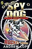 Spy Dog: Rocket Rider: Rocket Rider (Spy Dog Series Book 5)
