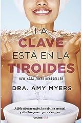 La clave está en la tiroides (Colección Vital): Adiós al cansancio, la neblina mental y el sobrepeso... para siempre (Spanish Edition) Kindle Edition