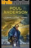 La patrulla del tiempo: (Nueva edición con prólogo de Miquel Barceló)