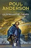 La patrulla del tiempo: (Nueva edición con prólogo de Miquel Barceló) (Spanish Edition)