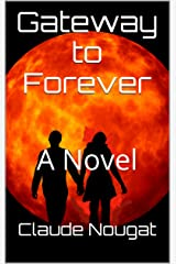 Gateway to Forever: A Novel Kindle Edition