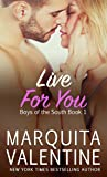 Live For You (Boys of the South Book 1)