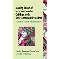 Making Sense of Interventions for Children with Developmental Disorders: A Guide for Parents and Professionals