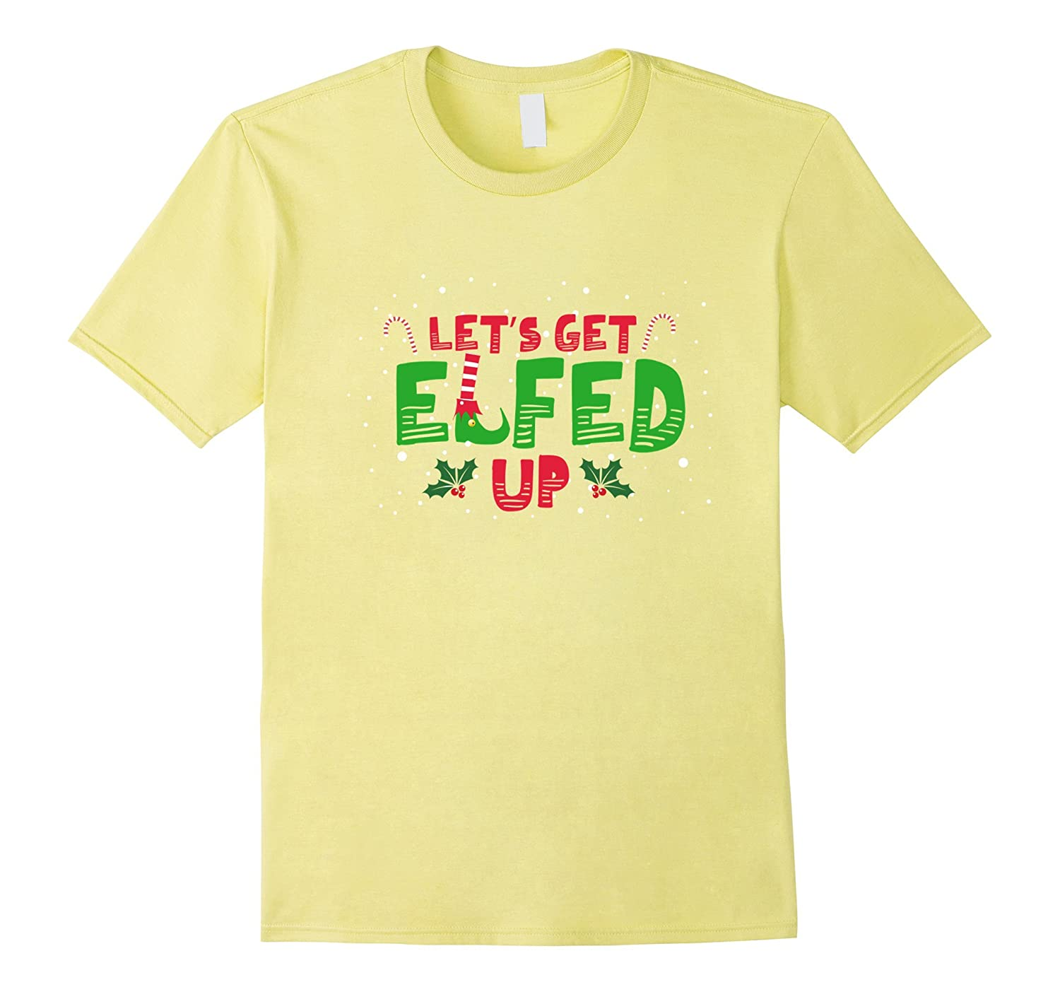 lets get elfed up elf sayings shirts pun christmas cl