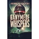 Ganymede Whispers (Ganymede Rising Book 2)