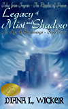 Legacy of Mist and Shadow: The Age of Awakenings - Book 3 (Tales from Feyron - The Ripples of Power)