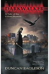 Darkwalker: A Tale of the Urban Shaman Kindle Edition