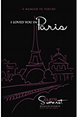 I Loved You in Paris: A Memoir in Poetry Kindle Edition