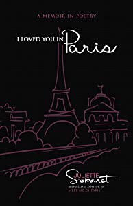 I Loved You in Paris: A Memoir in Poetry