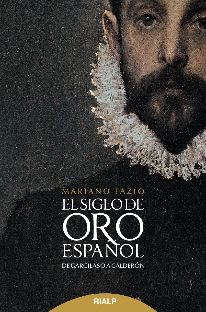 Siglo De Oro Espaᆬol: De Garcilaso a Calderón Literatura y Ciencia ...